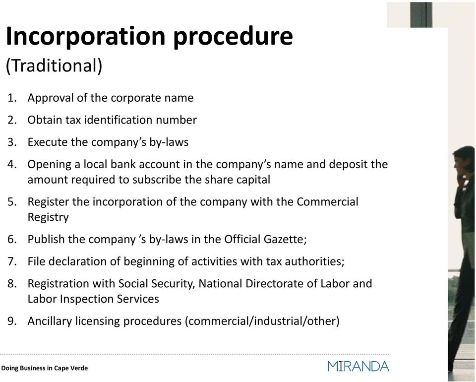 Register the incorporation of the company with the Commercial Registry 6. Publish the company s by-laws in the Official Gazette; 7.