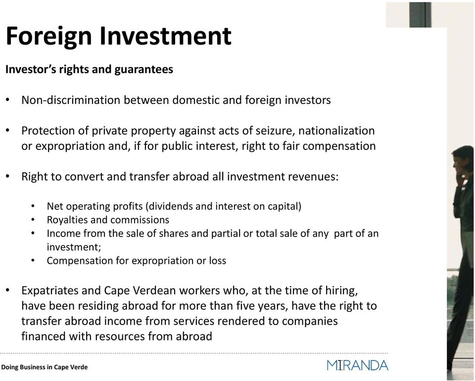 capital) Royalties and commissions Income from the sale of shares and partial or total sale of any part of an investment; Compensation for expropriation or loss Expatriates and Cape