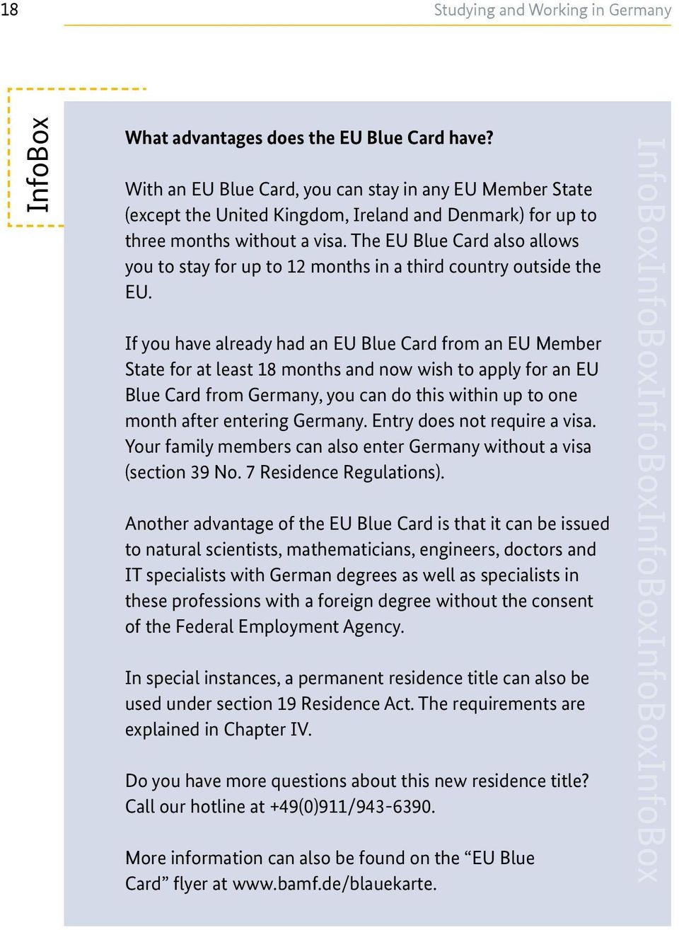 The EU Blue Card also allows you to stay for up to 12 months in a third country outside the EU.