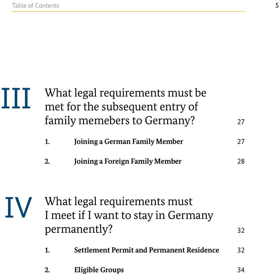 Joining a Foreign Family Member 28 IV What legal requirements must I meet if I want to