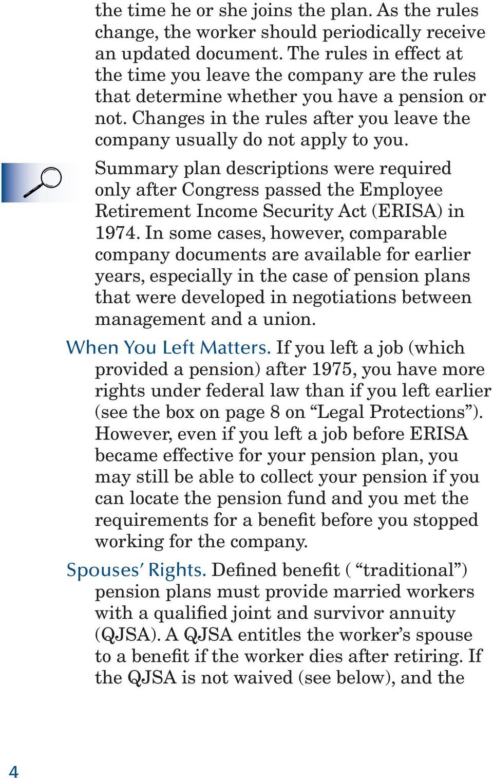 Summary plan descriptions were required only after Congress passed the Employee Retirement Income Security Act (ERISA) in 1974.