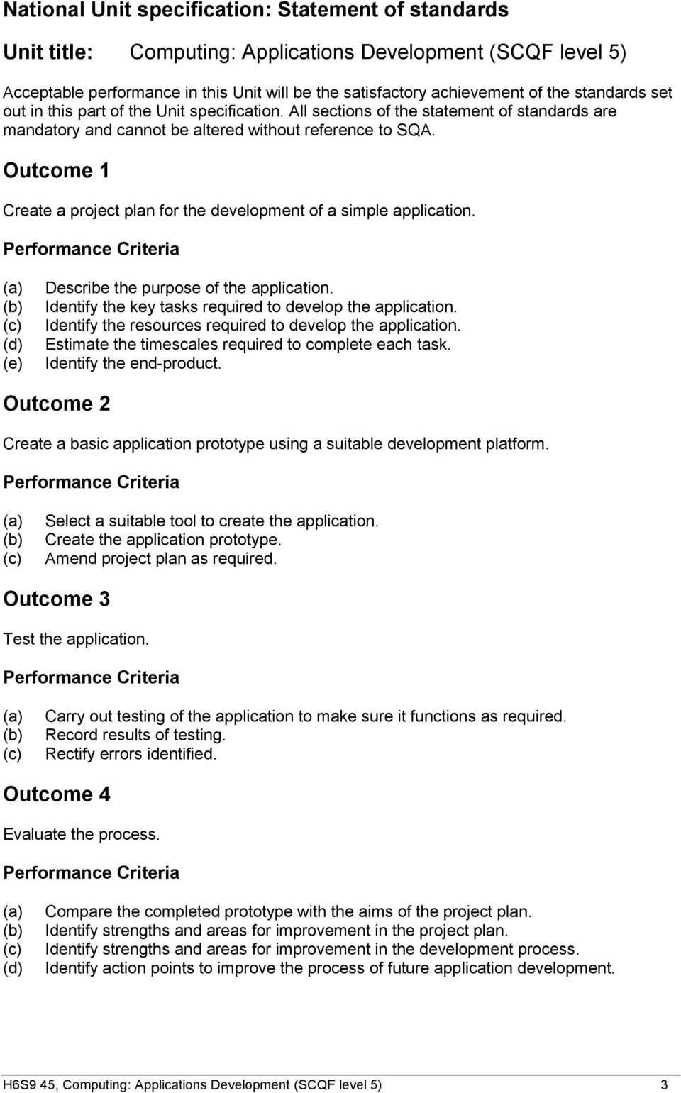 Performance Criteria (a) (b) (c) (d) (e) Describe the purpose of the application. Identify the key tasks required to develop the application.