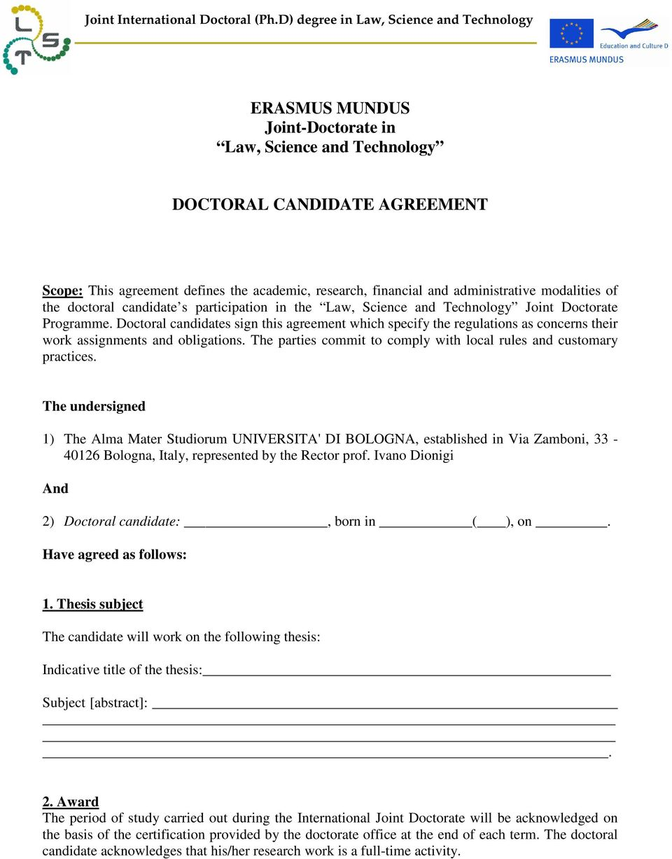 Doctoral candidates sign this agreement which specify the regulations as concerns their work assignments and obligations. The parties commit to comply with local rules and customary practices.
