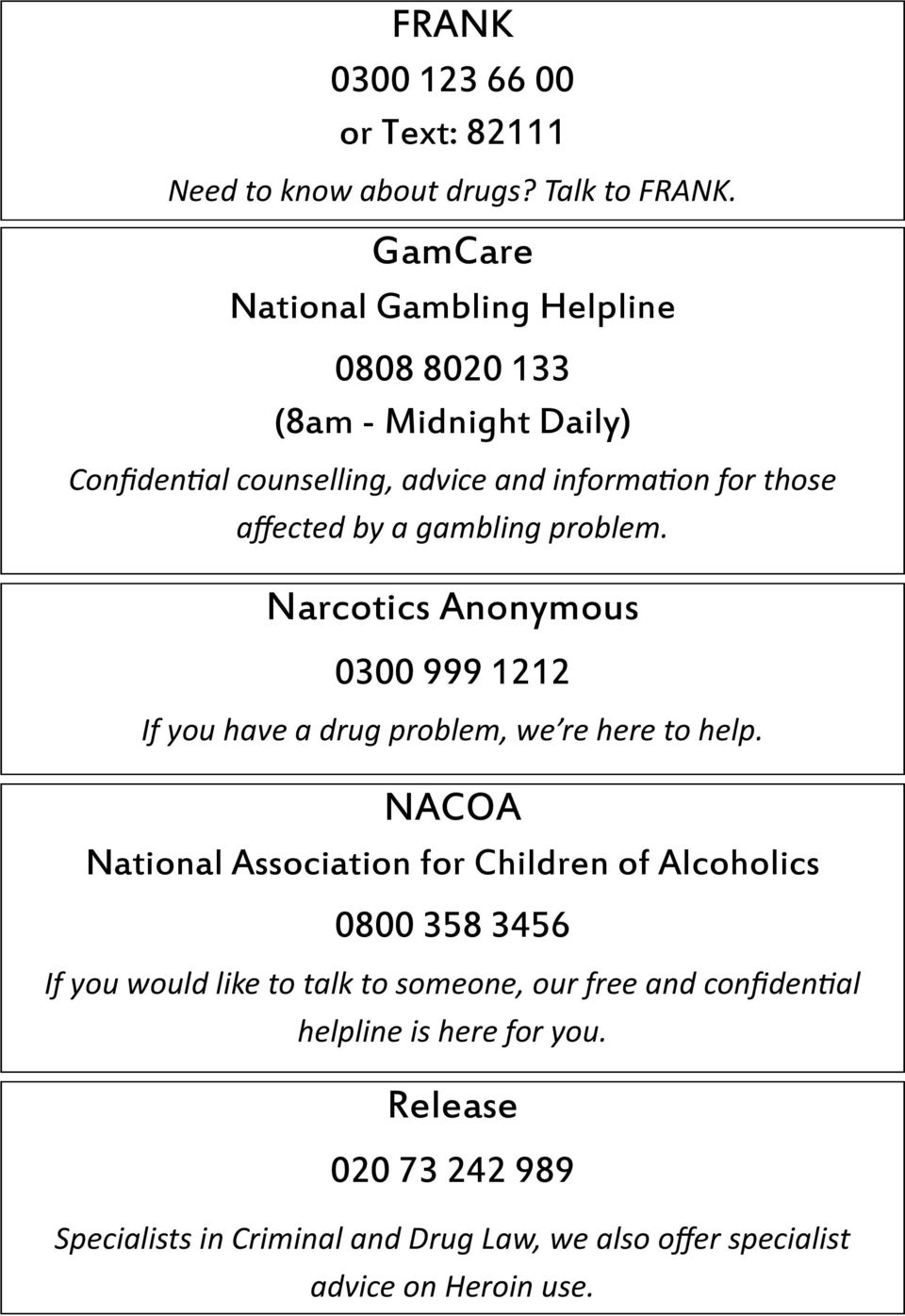 gambling problem. Narcotics Anonymous 0300 999 1212 If you have a drug problem, we re here to help.