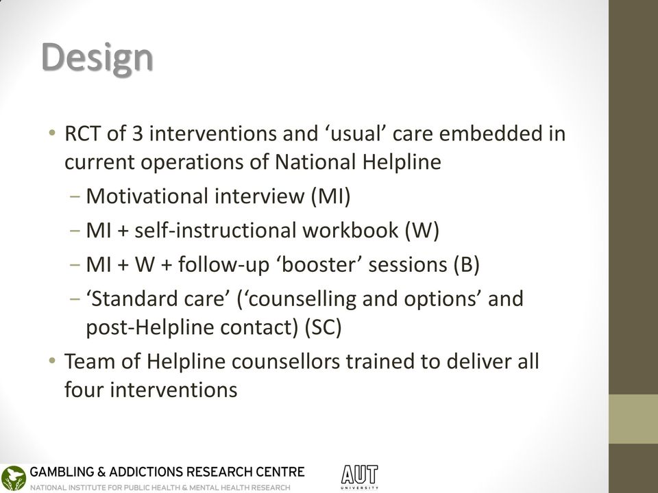 + W + follow-up booster sessions (B) Standard care ( counselling and options and