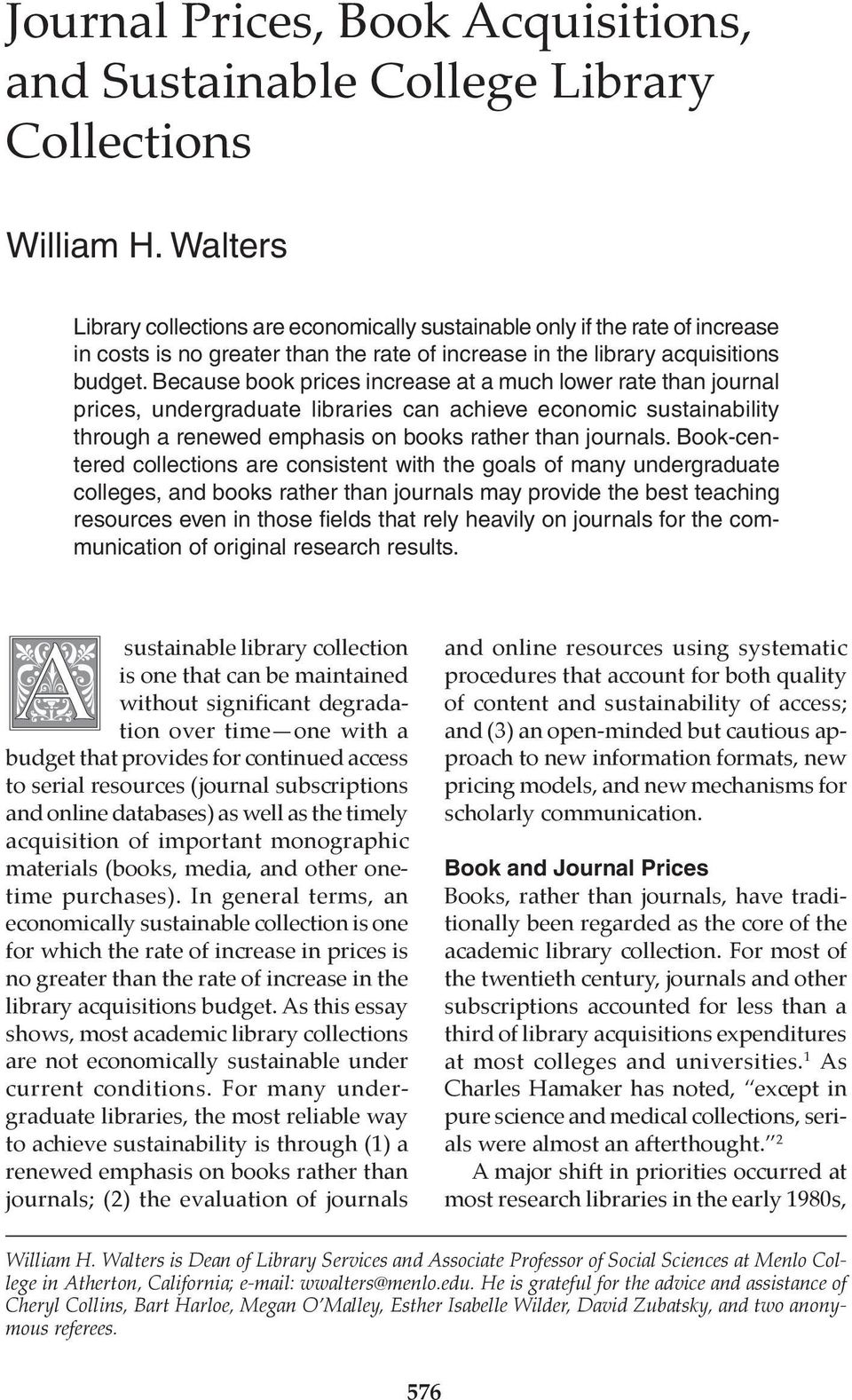 Because book prices increase at a much lower rate than journal prices, undergraduate libraries can achieve economic sustainability through a renewed emphasis on books rather than journals.