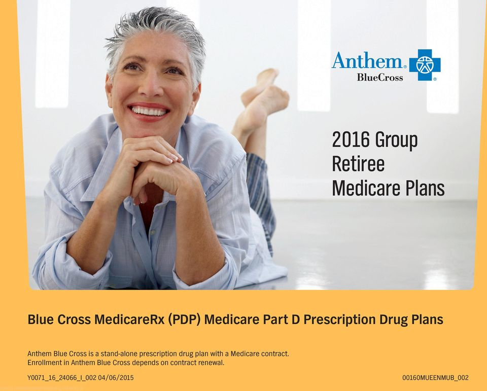 with a Medicare contract. Enrollment in Anthem Blue Cross depends on contract renewal.