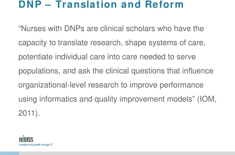 to serve populations, and ask the clinical questions that influence organizational-level