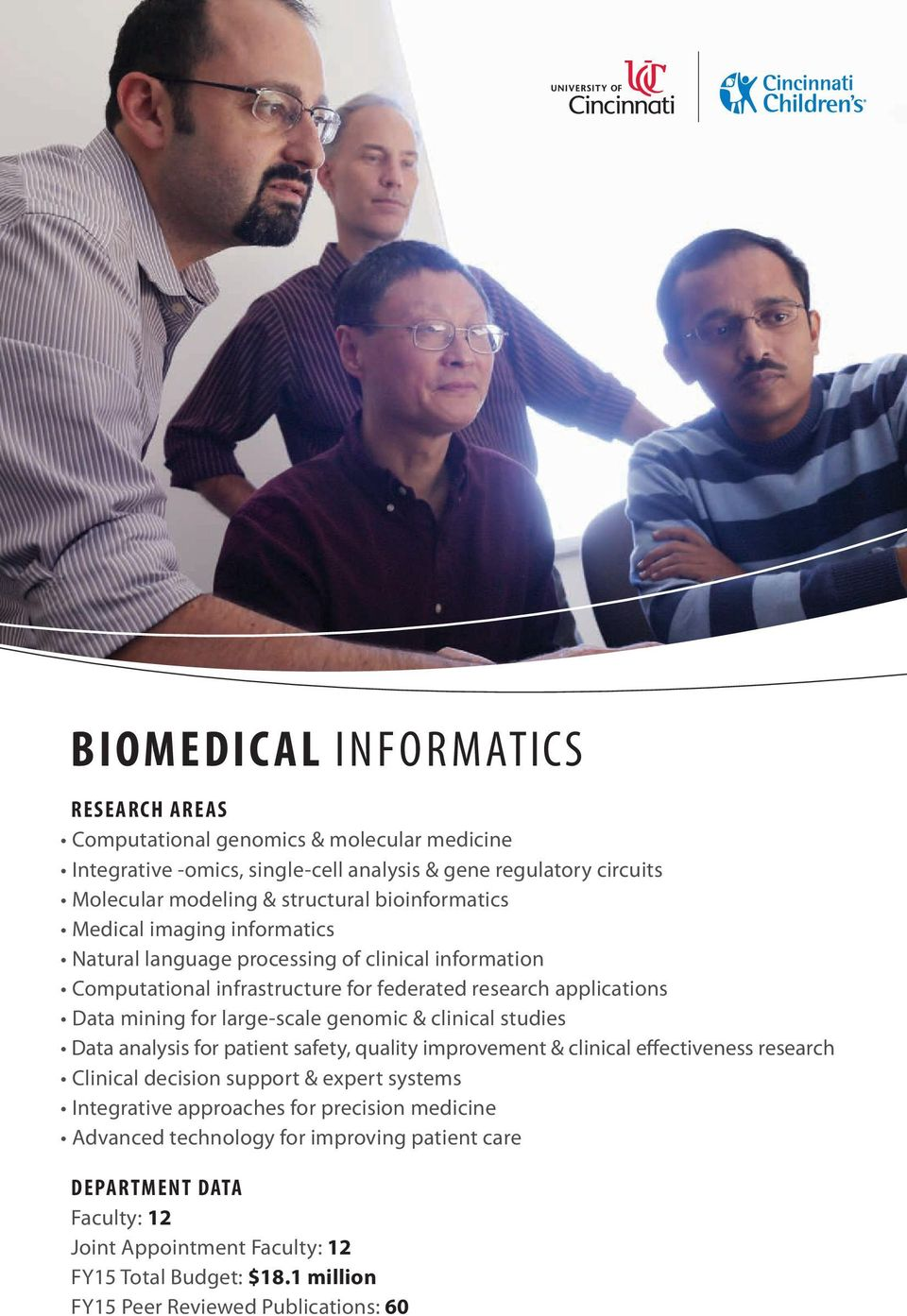 large-scale genomic & clinical studies Data analysis for patient safety, quality improvement & clinical effectiveness research Clinical decision support & expert systems Integrative