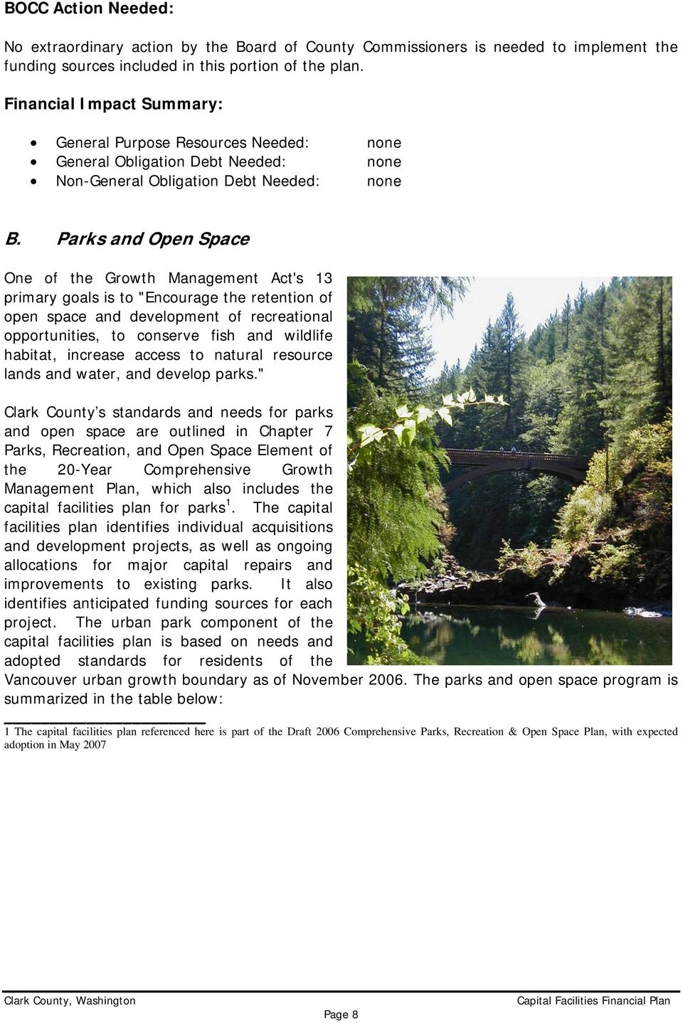 "Parks and Open Space One of the Growth Management Act's 13 primary goals is to ""Encourage the retention of open space and development of recreational opportunities, to conserve fish and wildlife"