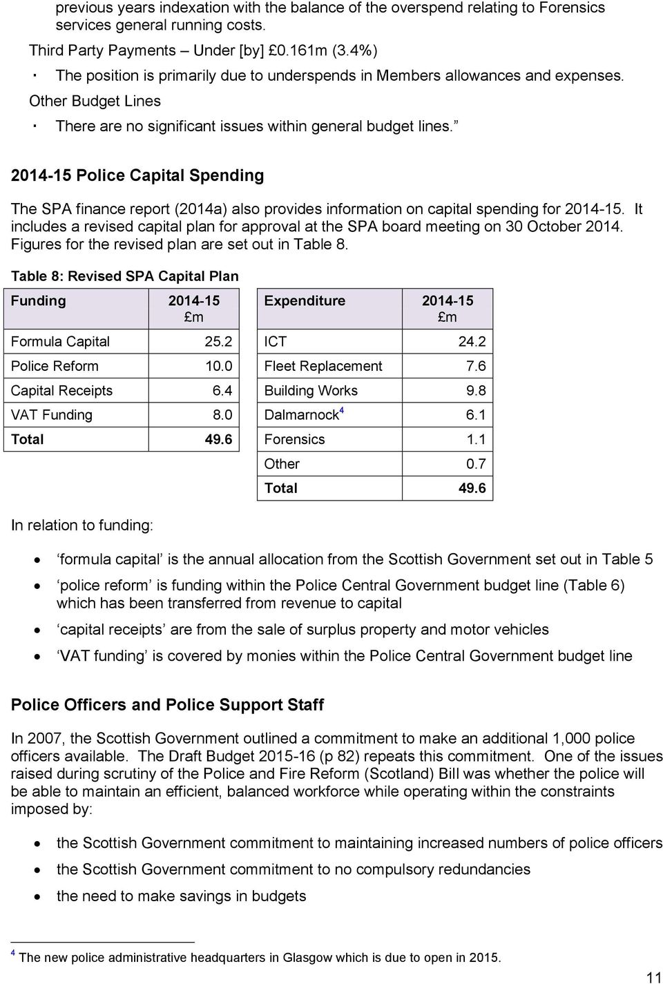 2014-15 Police Capital Spending The SPA finance report (2014a) also provides information on capital spending for 2014-15.