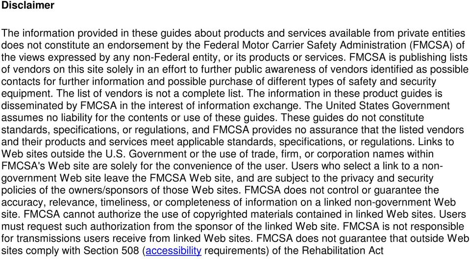 FMCSA is publishing lists of vendors on this site solely in an effort to further public awareness of vendors identified as possible contacts for further information and possible purchase of different