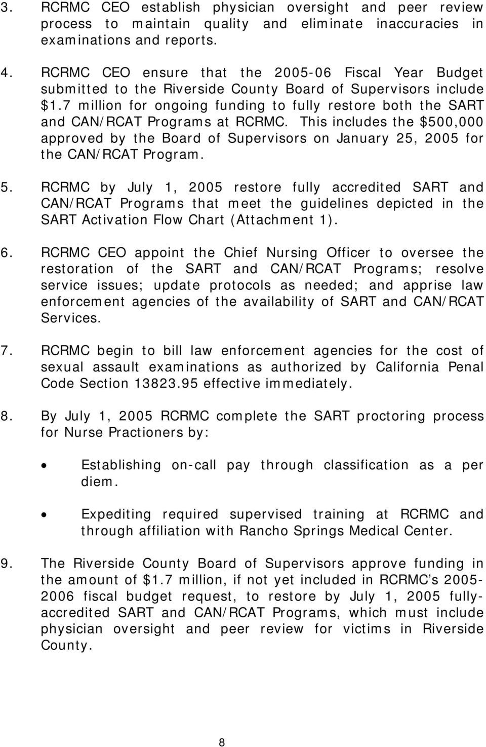 7 million for ongoing funding to fully restore both the SART and CAN/RCAT Programs at RCRMC.