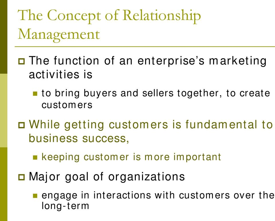getting customers is fundamental to business success, keeping customer is more