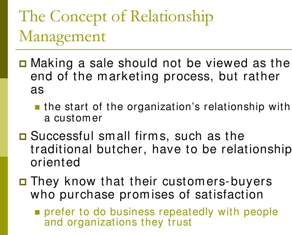 firms, such as the traditional butcher, have to be relationship oriented They know that their