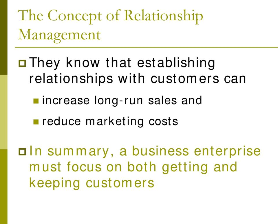 long-run sales and reduce marketing costs In summary, a