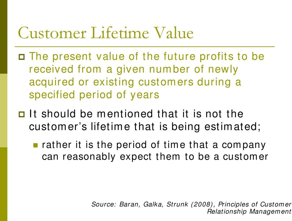 customer s lifetime that is being estimated; rather it is the period of time that a company can reasonably