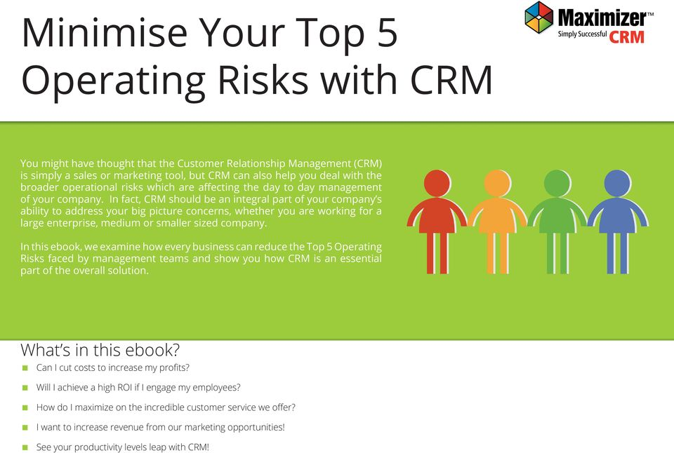 In fact, CRM should be an integral part of your company s ability to address your big picture concerns, whether you are working for a large enterprise, medium or smaller sized company.