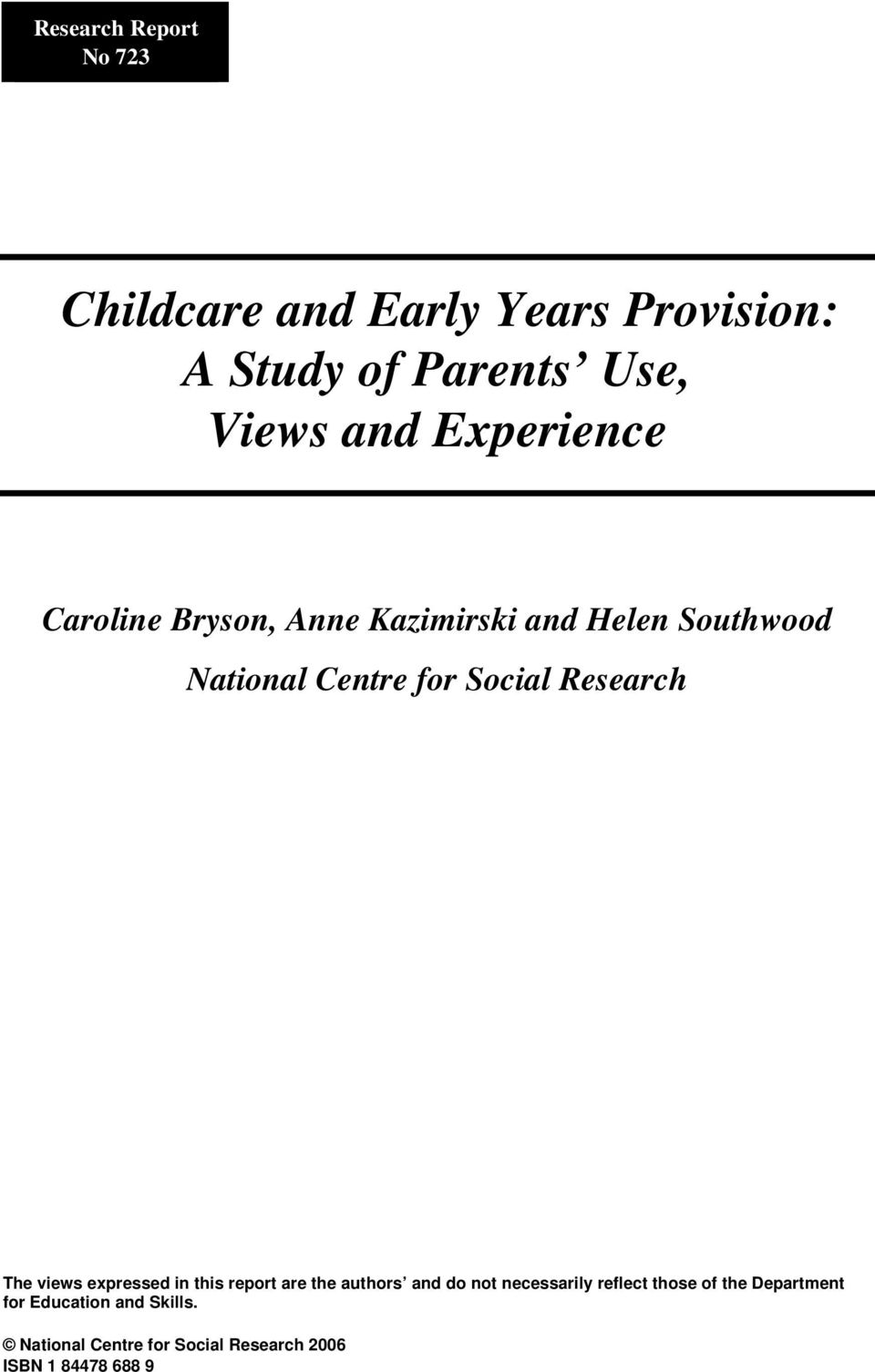 Research The views expressed in this report are the authors and do not necessarily reflect those