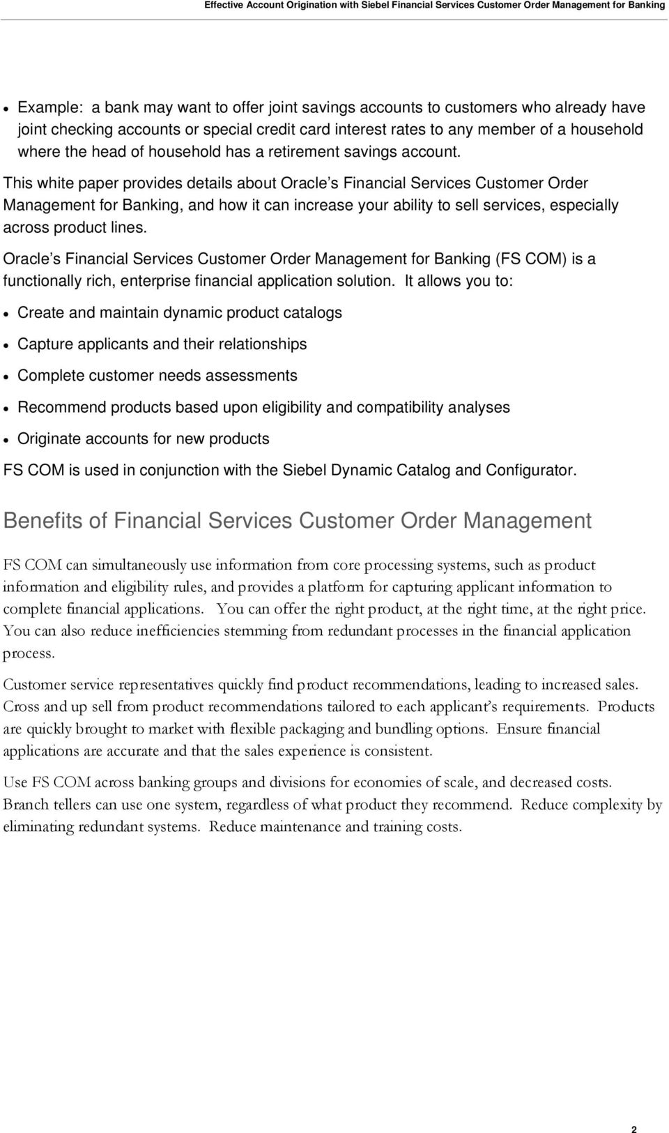 This white paper provides details about Oracle s Financial Services Customer Order Management for Banking, and how it can increase your ability to sell services, especially across product lines.