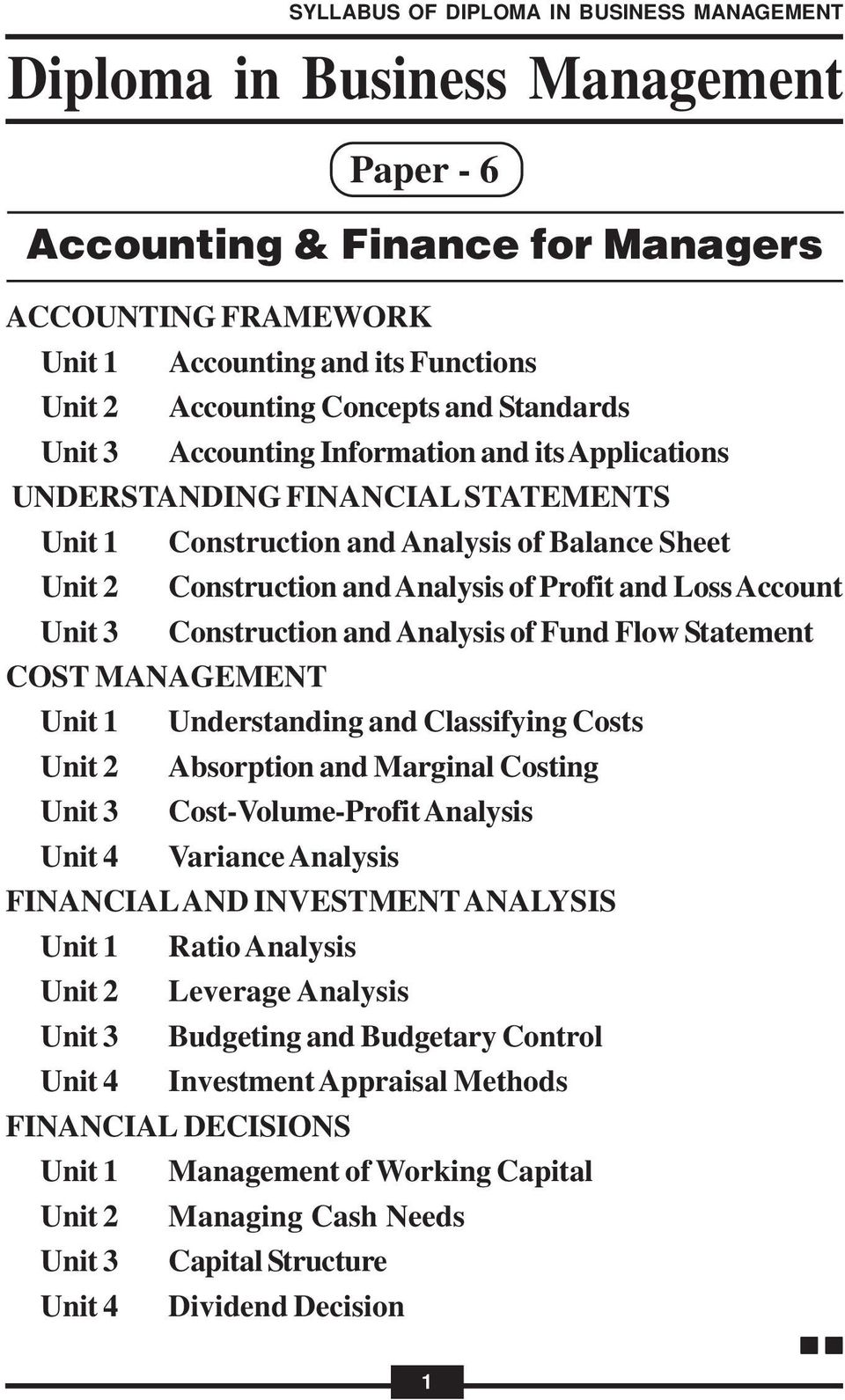Statement COST MANAGEMENT Understanding and Classifying Costs Absorption and Marginal Costing Cost-Volume-Profit Analysis Variance Analysis FINANCIAL AND INVESTMENT ANALYSIS