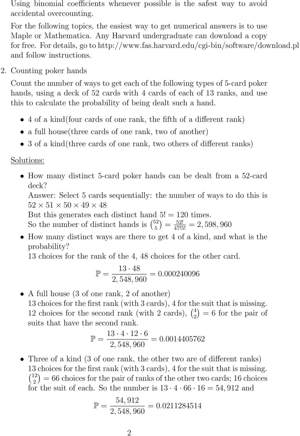 . Counting poker hands Count the number of ways to get each of the following types of 5-card poker hands, using a deck of 5 cards with cards of each of ranks, and use this to calculate the