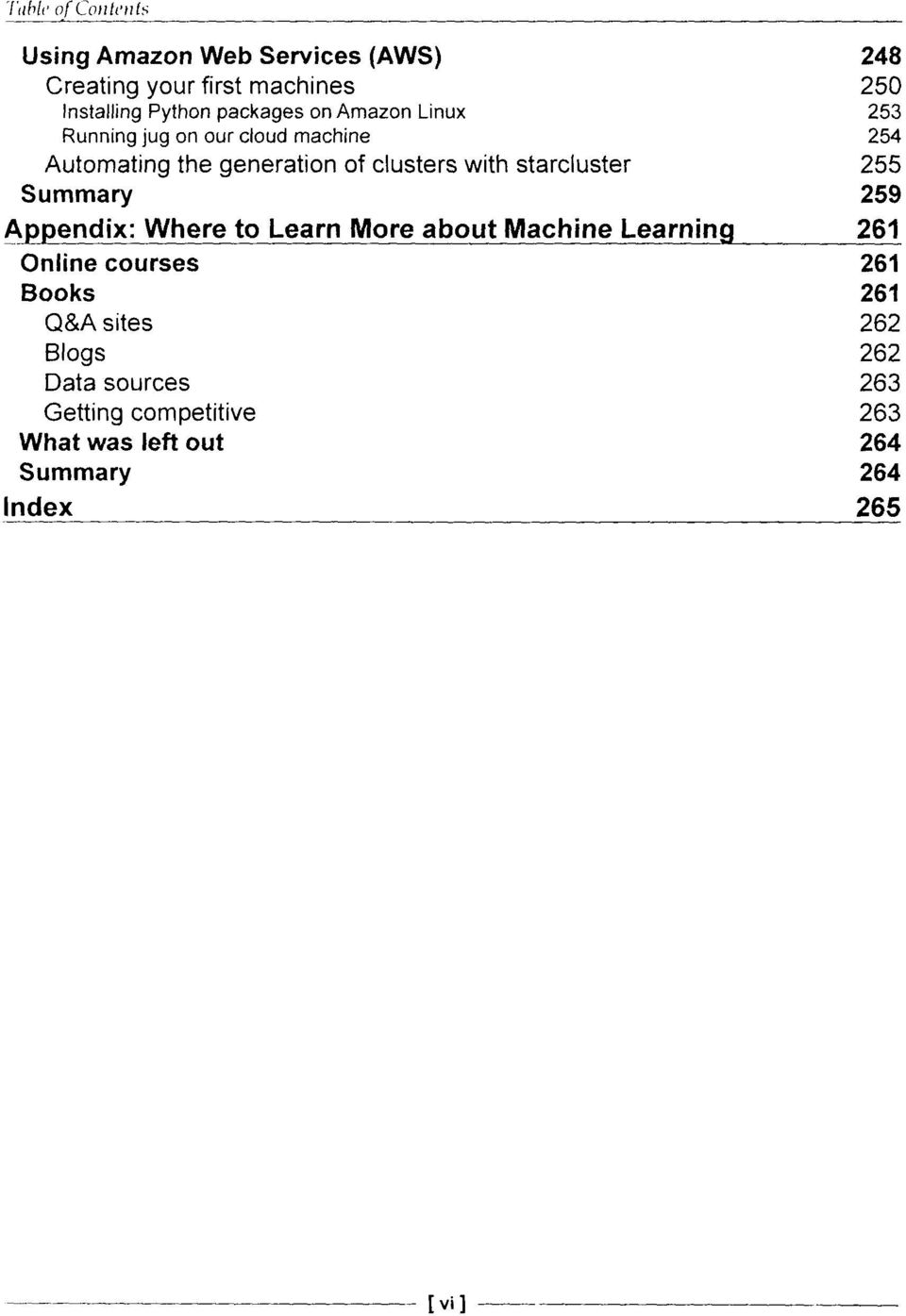 starcluster 255 Summary 259 Appendix: Where to Learn More about Machine Learning 261 Online courses 261 Books