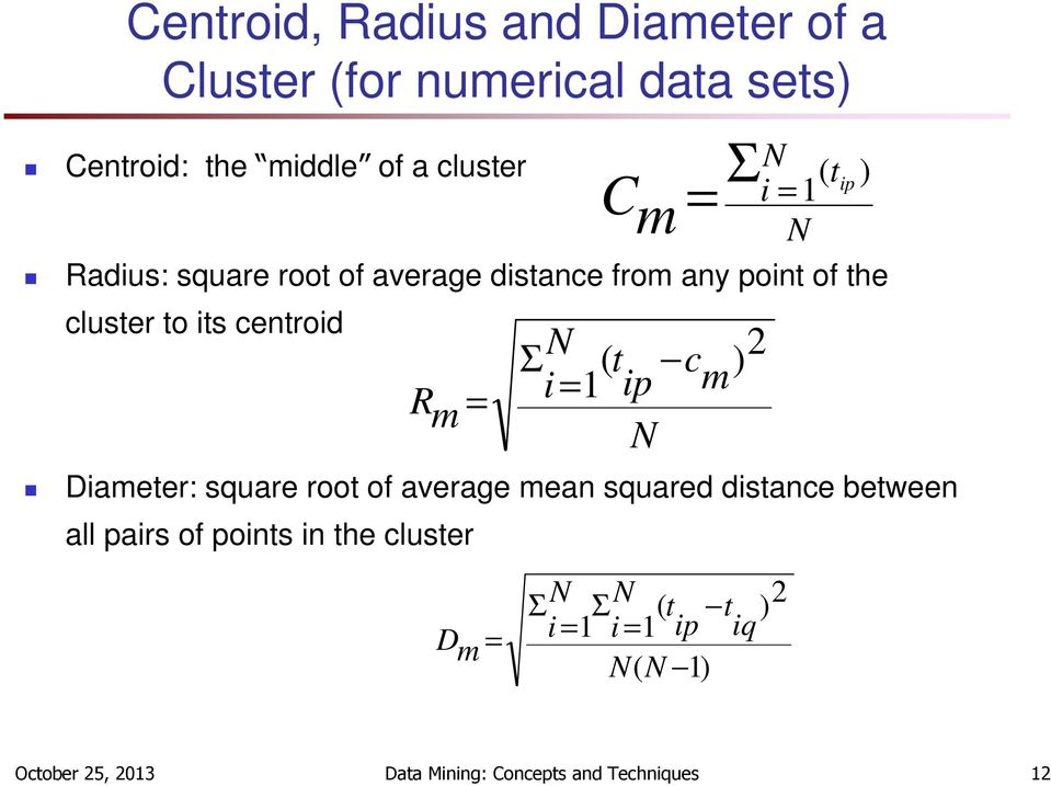 m ) R = m = N N ( t i = N Diameter: square root of average mean squared distance between all pairs of points