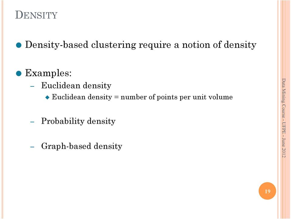 Euclidean density = number of points per unit