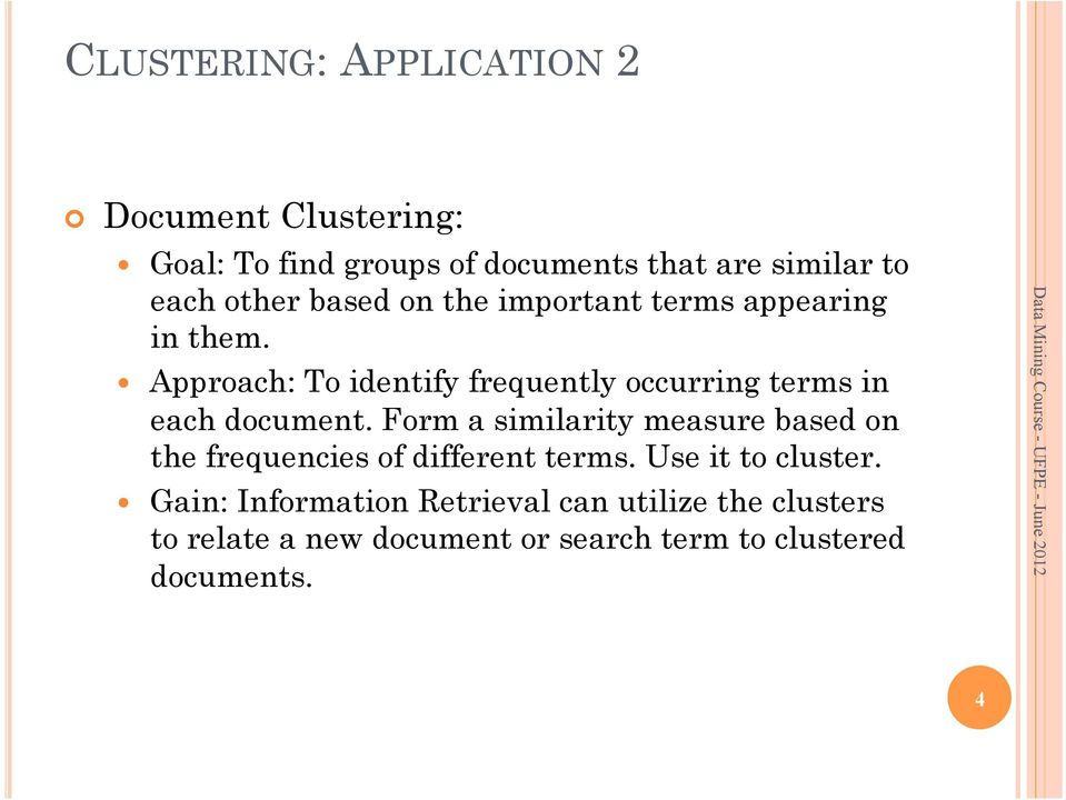 Approach: To identify frequently occurring terms in each document.