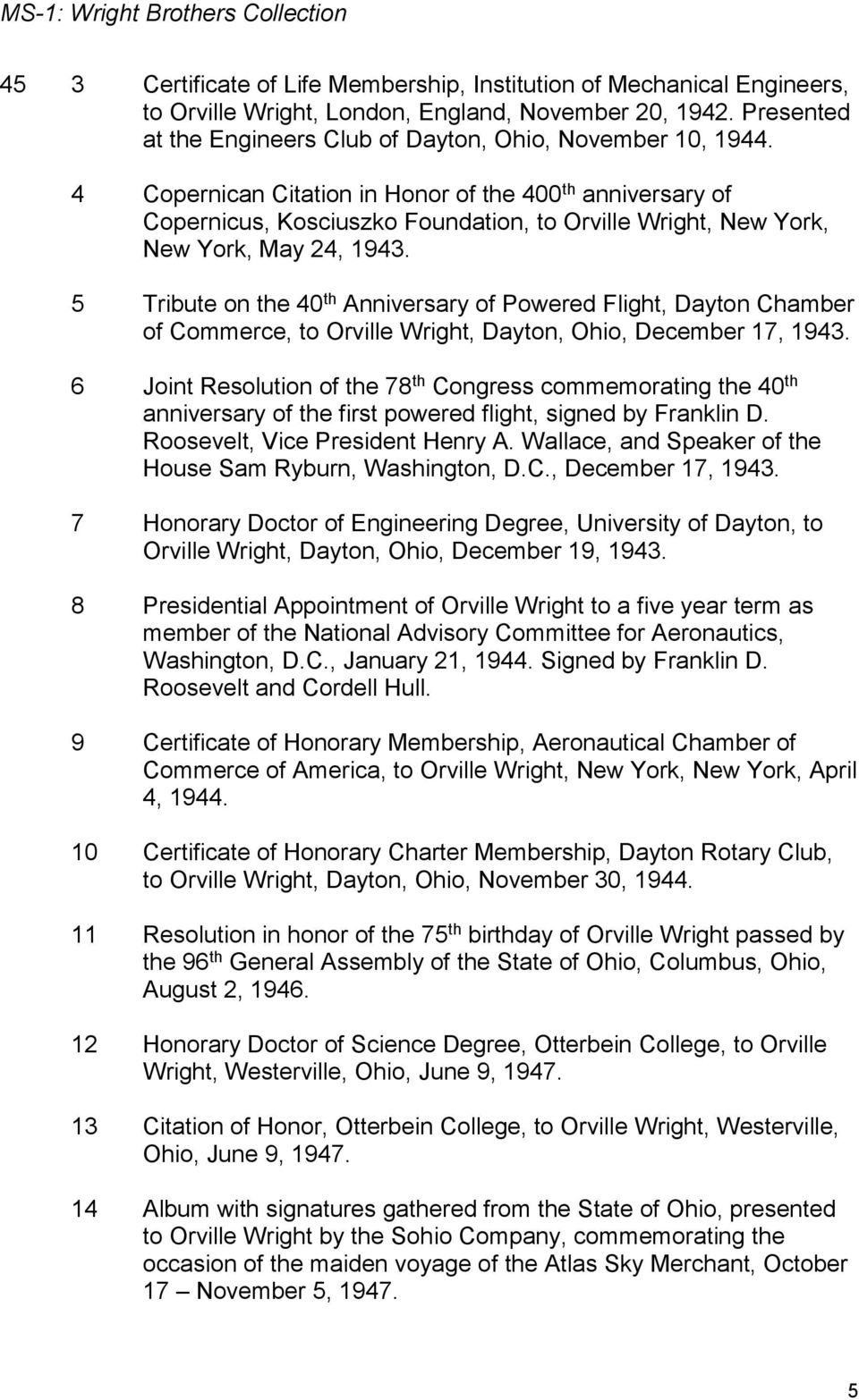 5 Tribute on the 40 th Anniversary of Powered Flight, Dayton Chamber of Commerce, to Orville Wright, Dayton, Ohio, December 17, 1943.