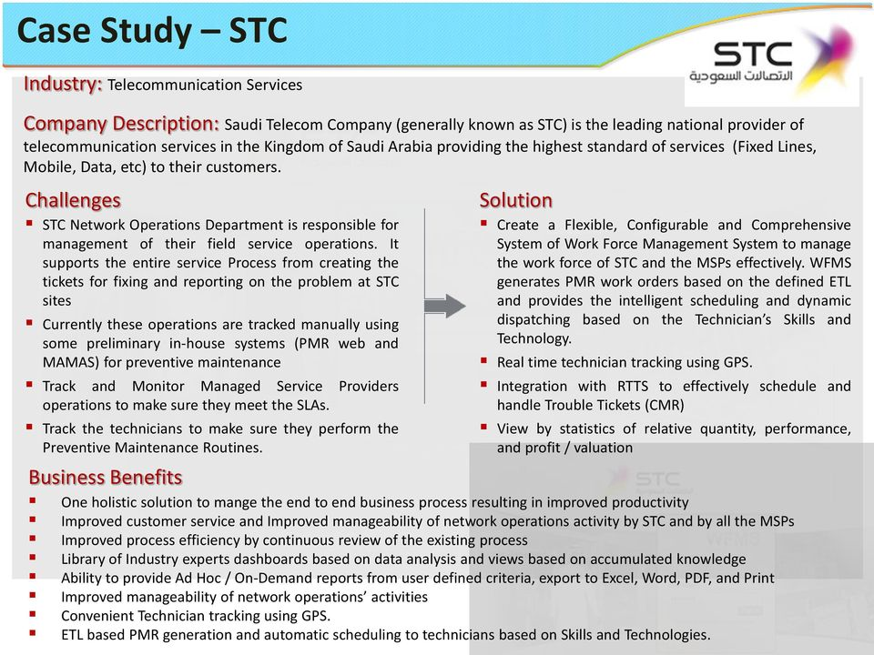 Challenges STC Network Operations Department is responsible for management of their field service operations.