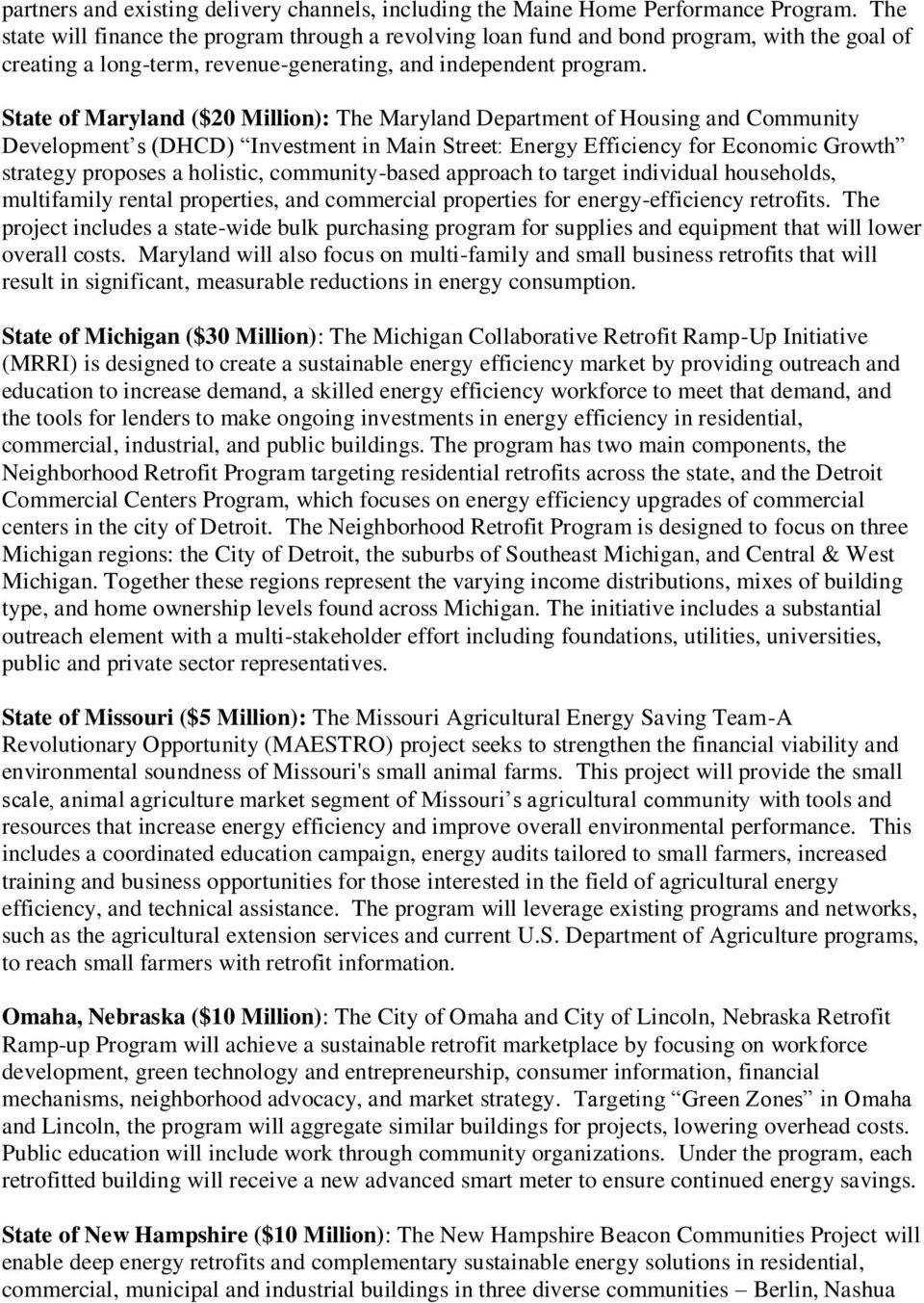 State of Maryland ($20 Million): The Maryland Department of Housing and Community Development s (DHCD) Investment in Main Street: Energy Efficiency for Economic Growth strategy proposes a holistic,