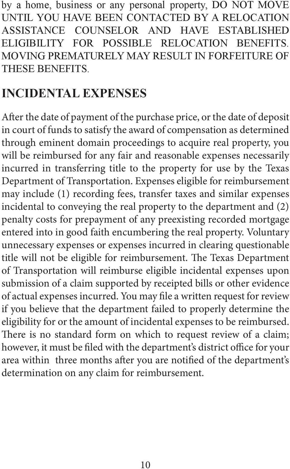 INCIDENTAL EXPENSES After the date of payment of the purchase price, or the date of deposit in court of funds to satisfy the award of compensation as determined through eminent domain proceedings to