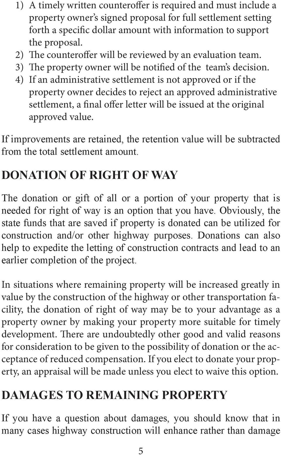 4) If an administrative settlement is not approved or if the property owner decides to reject an approved administrative settlement, a final offer letter will be issued at the original approved value.