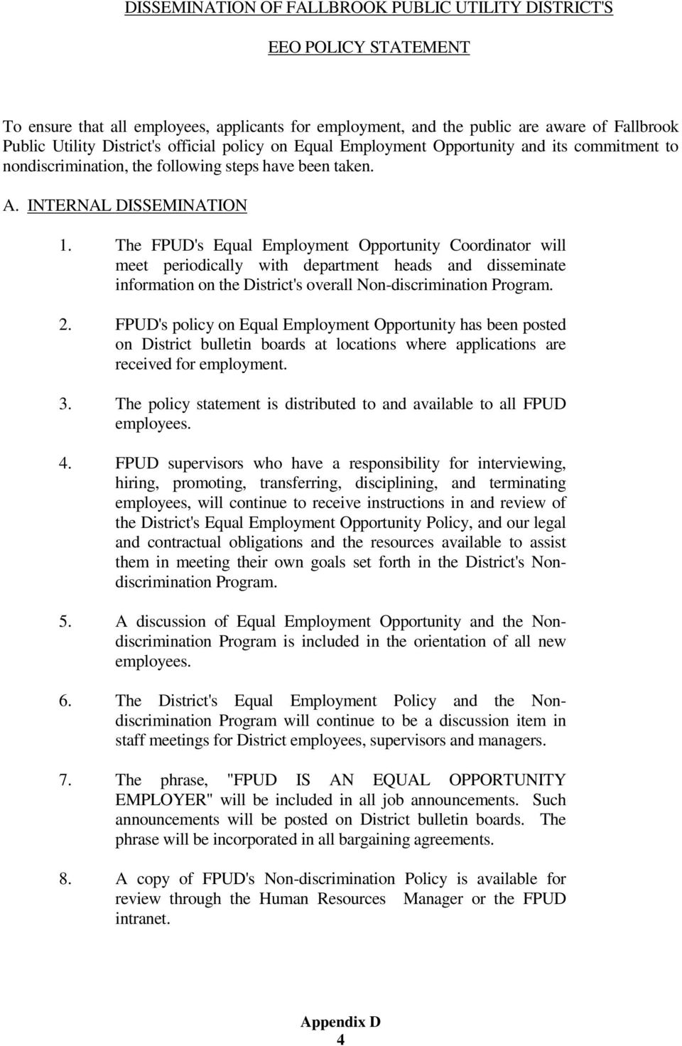 The FPUD's Equal Employment Opportunity Coordinator will meet periodically with department heads and disseminate information on the District's overall Non-discrimination Program. 2.