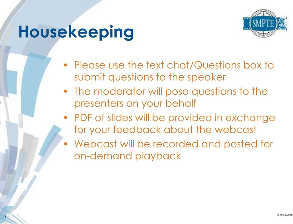 slides will be provided in exchange for your feedback about the webcast Webcast will