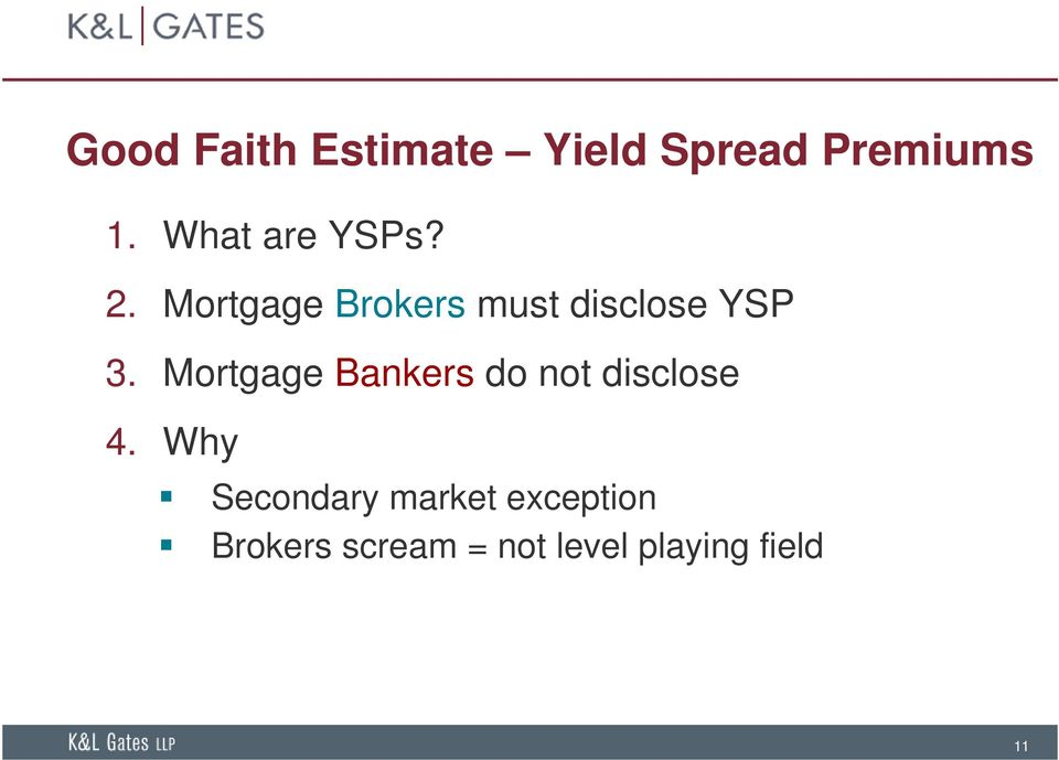 Mortgage Brokers must disclose YSP 3.