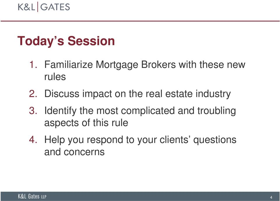 Discuss impact on the real estate industry 3.