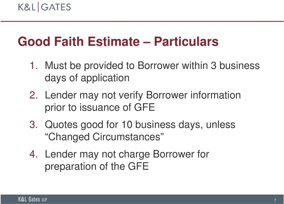 Lender may not verify Borrower information prior to issuance of GFE 3.