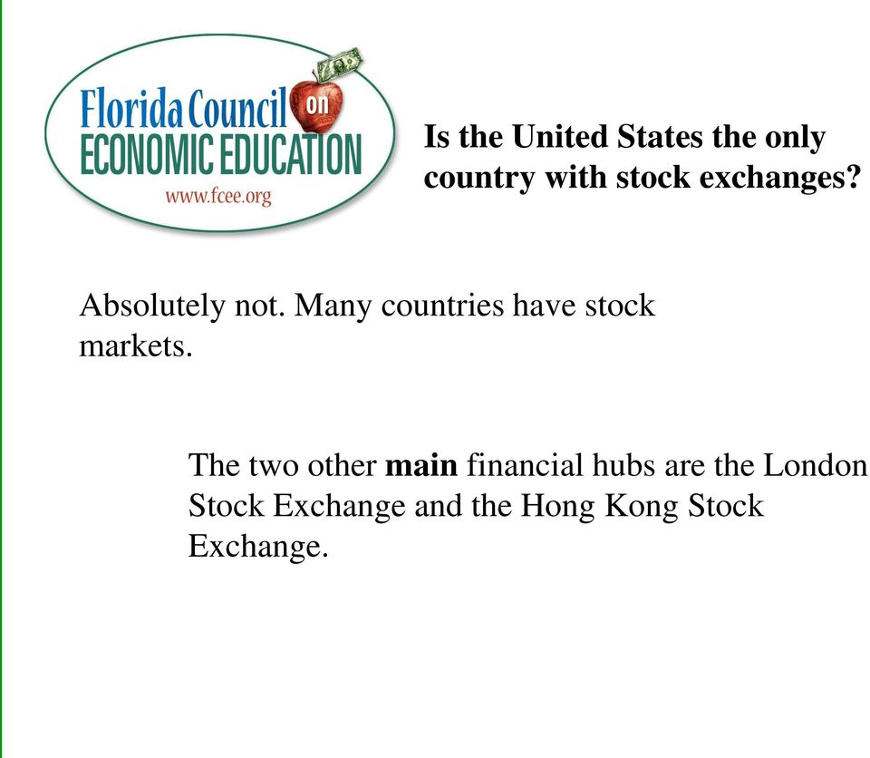Many countries have stock markets.