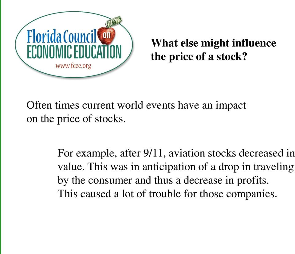 For example, after 9/11, aviation stocks decreased in value.