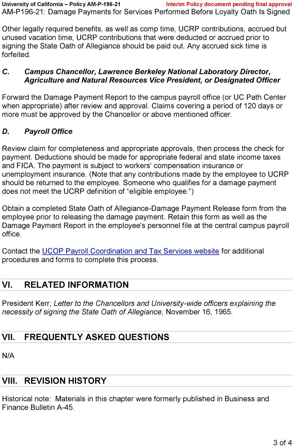 Campus Chancellor, Lawrence Berkeley National Laboratory Director, Agriculture and Natural Resources Vice President, or Designated Officer Forward the Damage Payment Report to the campus payroll