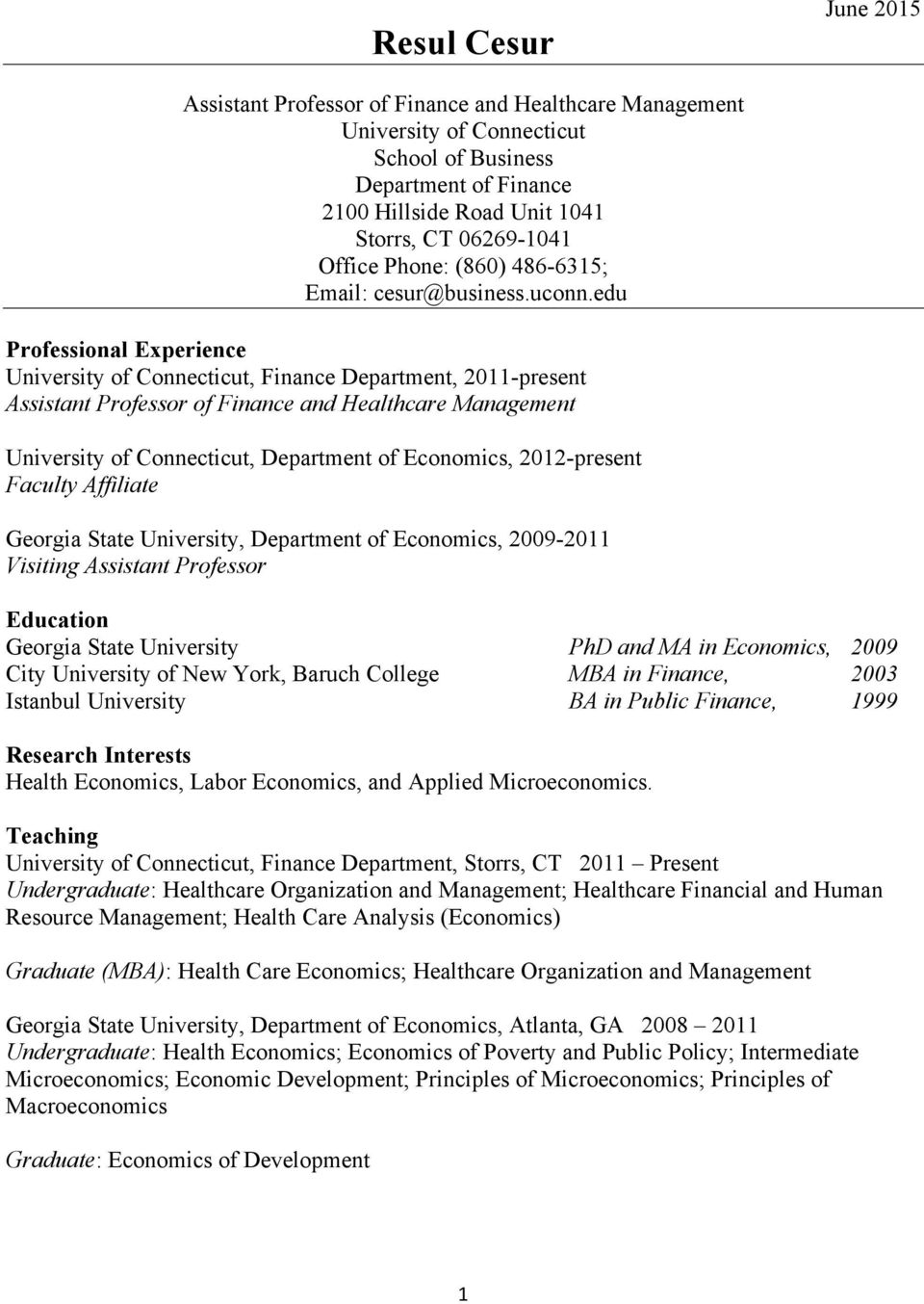 edu Professional Experience University of Connecticut, Finance Department, 2011-present Assistant Professor of Finance and Healthcare Management University of Connecticut, Department of Economics,