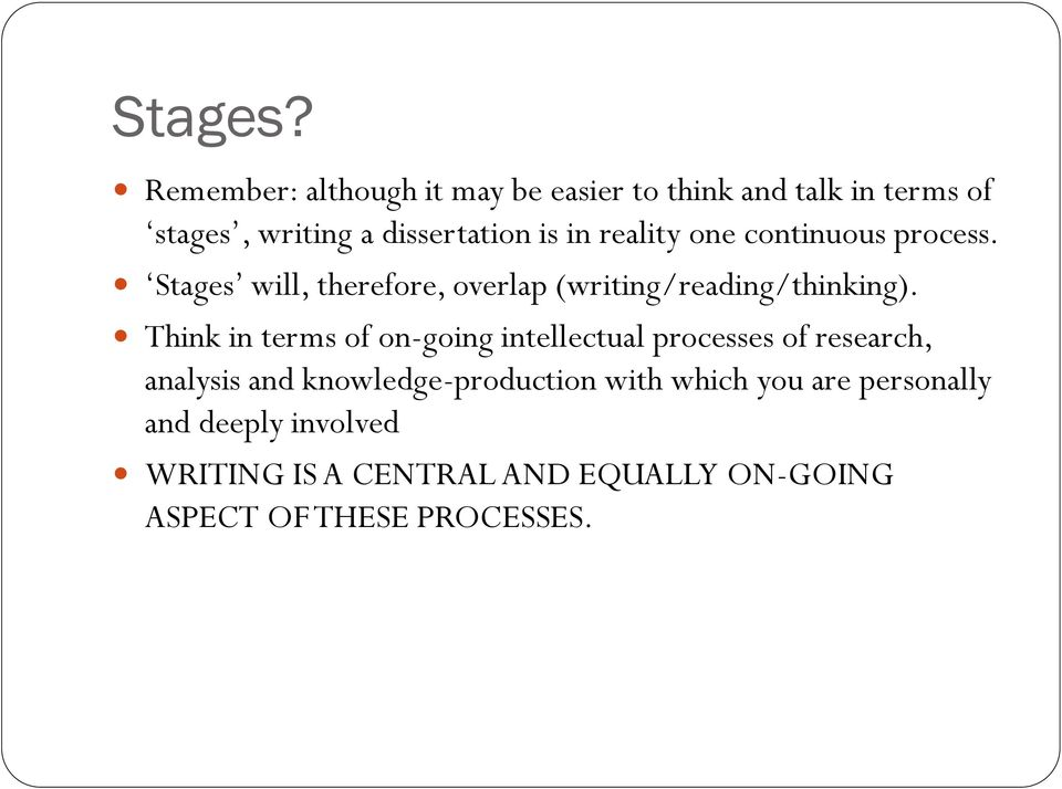 reality one continuous process. Stages will, therefore, overlap (writing/reading/thinking).