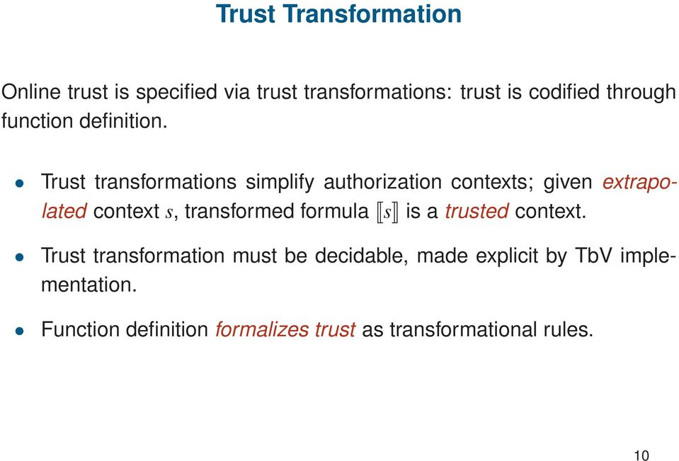 Trust transformations simplify authorization contexts; given extrapolated context s, transformed