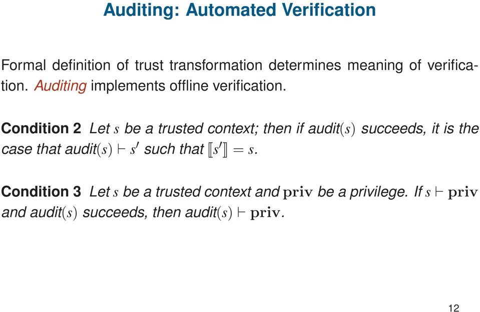 Condition 2 Let s be a trusted context; then if audit(s) succeeds, it is the case that audit(s)