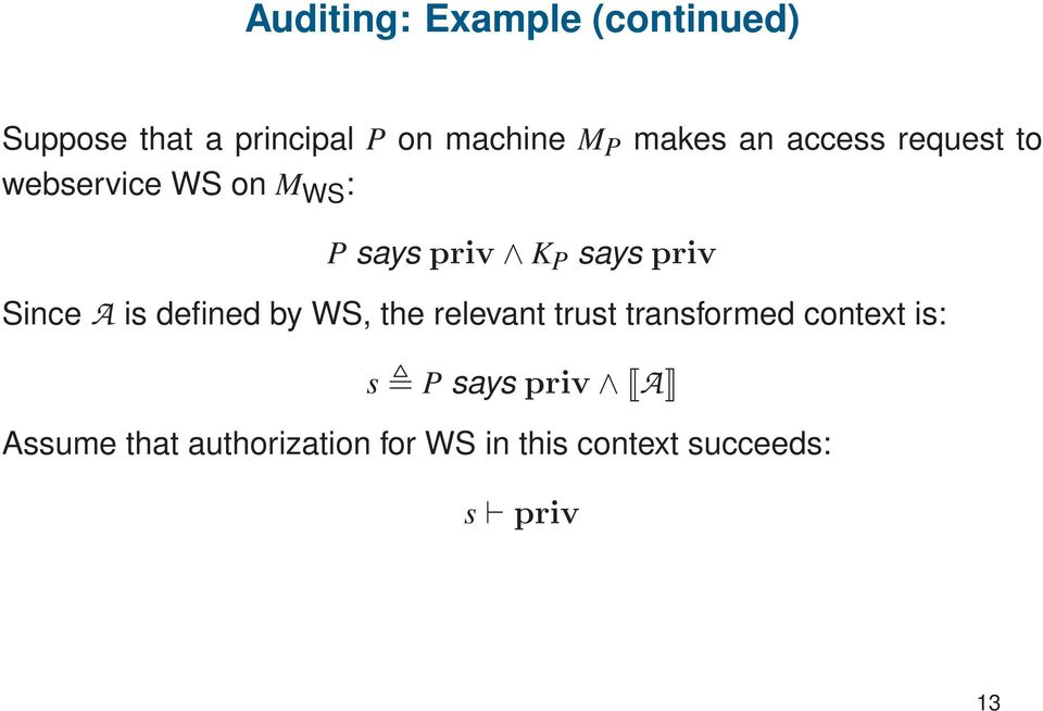 priv Since A is defined by WS, the relevant trust transformed context is: s
