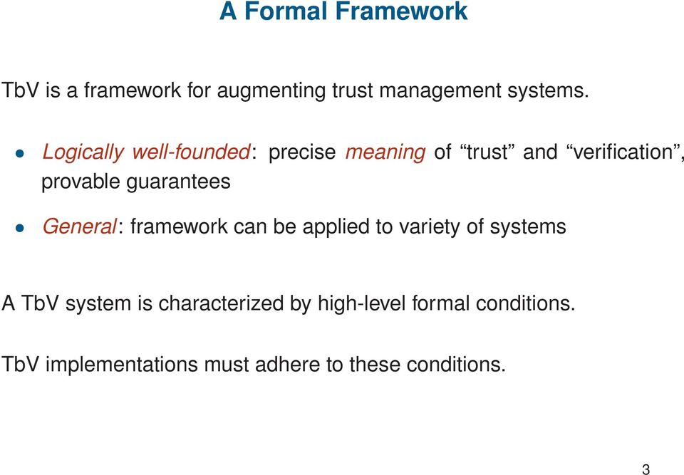 guarantees General: framework can be applied to variety of systems A TbV system is