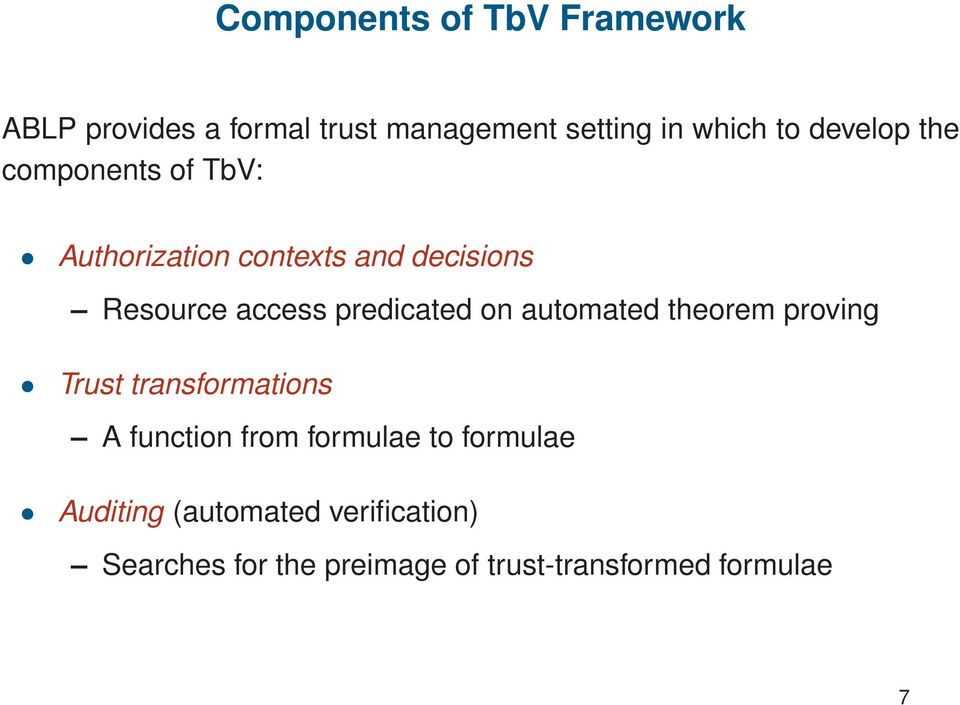 predicated on automated theorem proving Trust transformations A function from formulae to